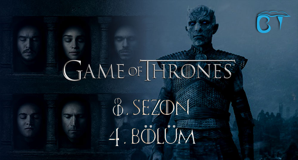 Game Of Thrones 8. Sezon 4. Bölüm Türkçe